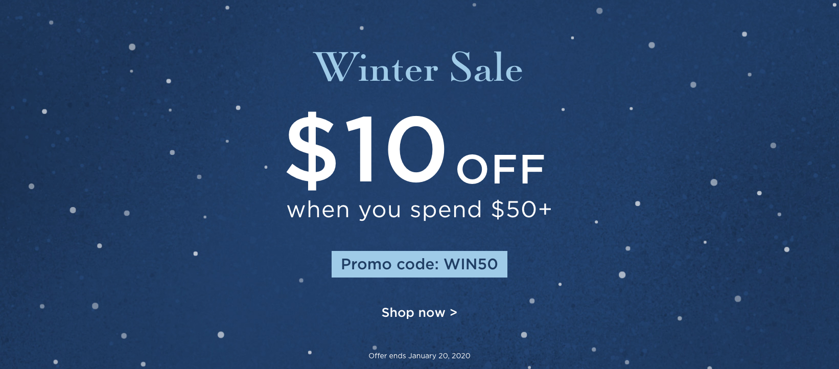 $10 off when you spend $50+ - Promo code: WIN50